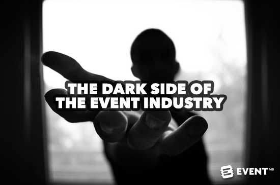 The Dark Side of the Events Industry